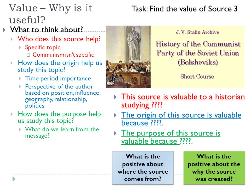 Value – Why is it useful.  What to think about.  Who does this source help.