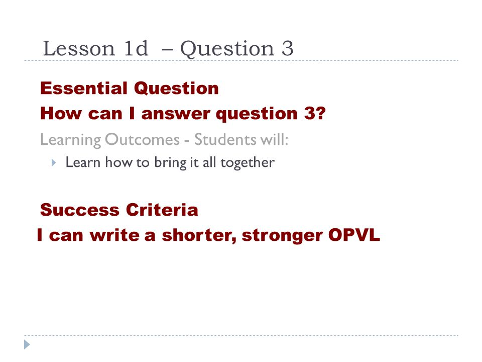 Lesson 1d – Question 3 Essential Question How can I answer question 3.