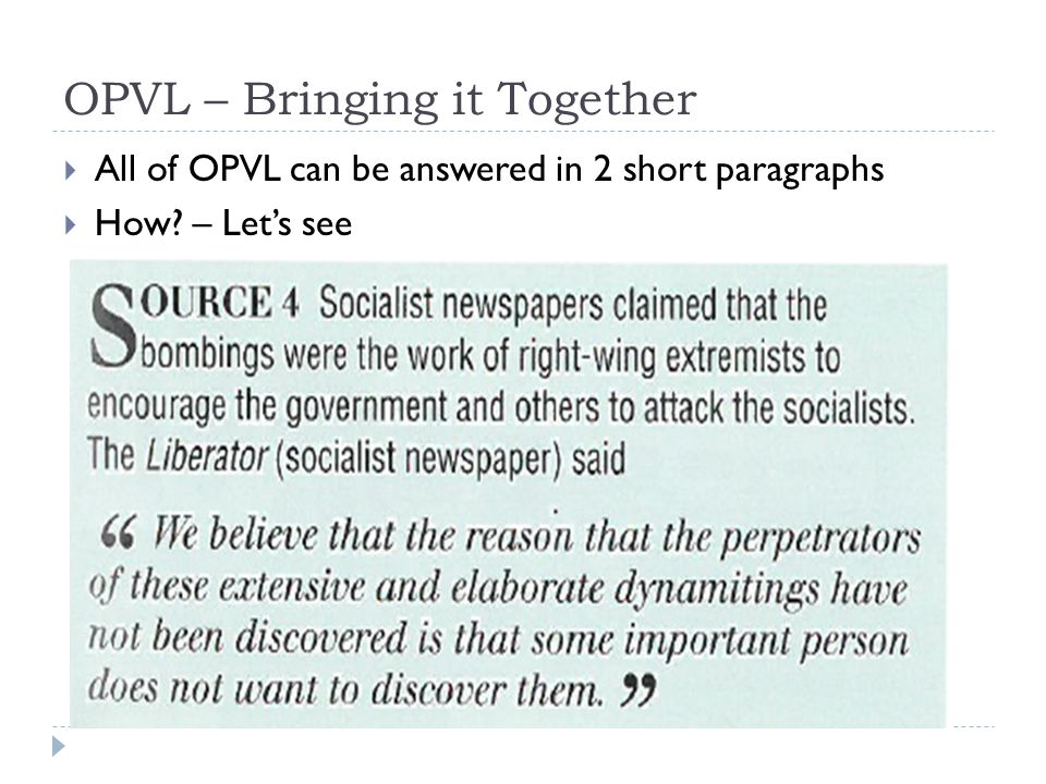 OPVL – Bringing it Together  All of OPVL can be answered in 2 short paragraphs  How – Let's see