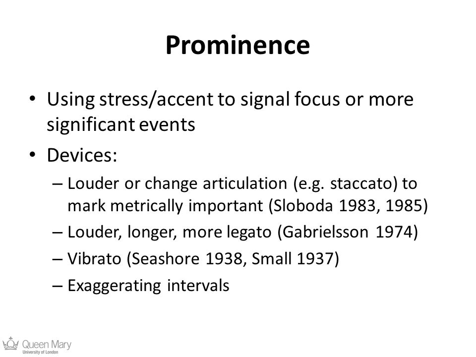 Prominence Using stress/accent to signal focus or more significant events Devices: – Louder or change articulation (e.g.