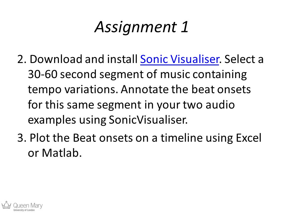 Assignment 1 2. Download and install Sonic Visualiser.