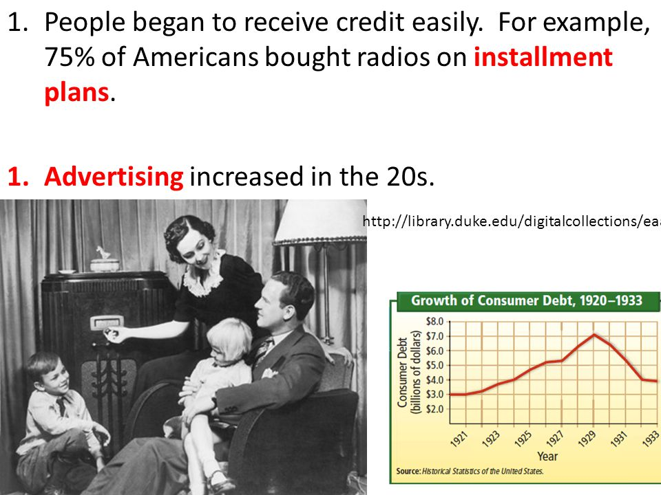 1.People began to receive credit easily.