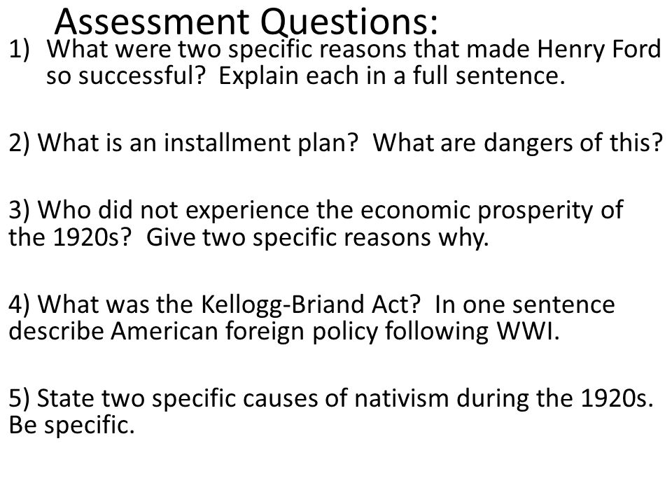 Assessment Questions: 1)What were two specific reasons that made Henry Ford so successful.