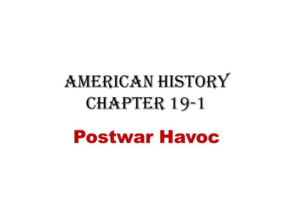 American History Chapter 19-1 Postwar Havoc