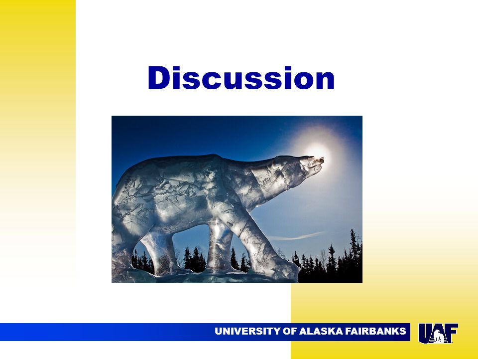 UNIVERSITY OF ALASKA FAIRBANKS Discussion 09.02
