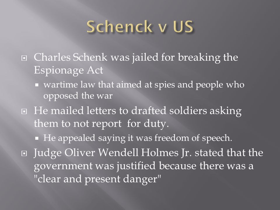  Charles Schenk was jailed for breaking the Espionage Act  wartime law that aimed at spies and people who opposed the war  He mailed letters to dra