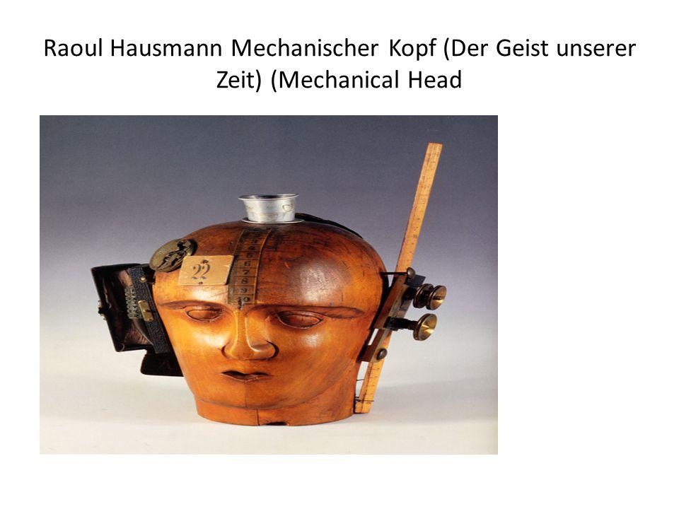 Raoul Hausmann Mechanischer Kopf (Der Geist unserer Zeit) (Mechanical Head