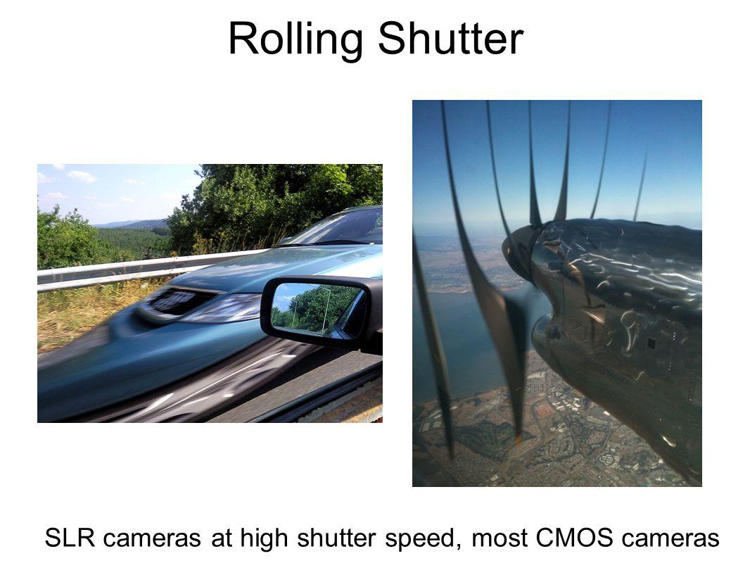 Rolling Shutter SLR cameras at high shutter speed, most CMOS cameras