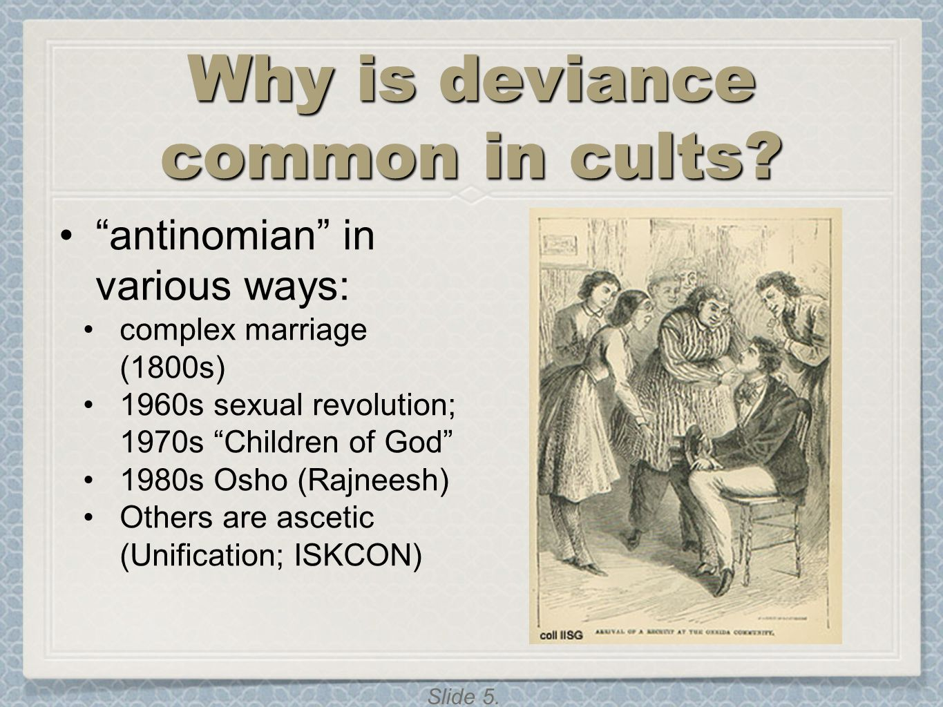 Slide 5. Why is deviance common in cults.