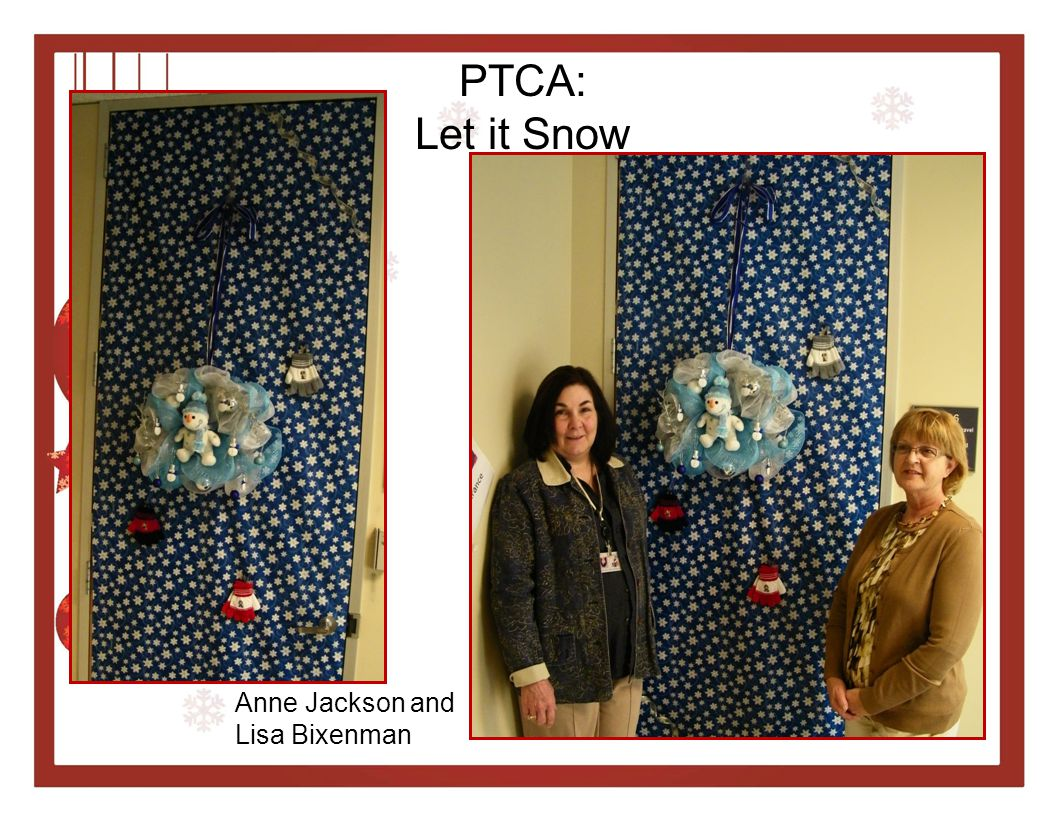 PTCA: Let it Snow Anne Jackson and Lisa Bixenman