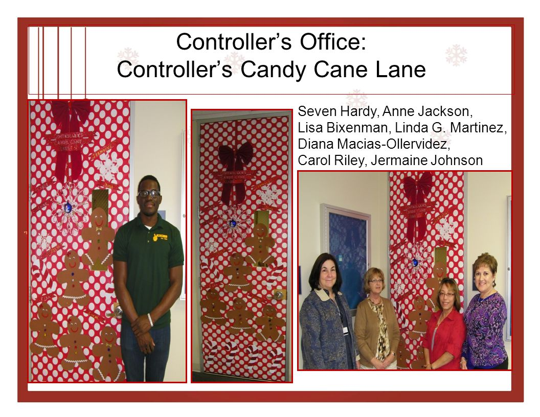 Controller's Office: Controller's Candy Cane Lane Seven Hardy, Anne Jackson, Lisa Bixenman, Linda G.