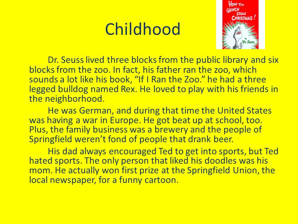 Social Contribution Dr. Seuss was an amazing writer. He brought parents and children closer together by making it fun and easy to read. His books taug