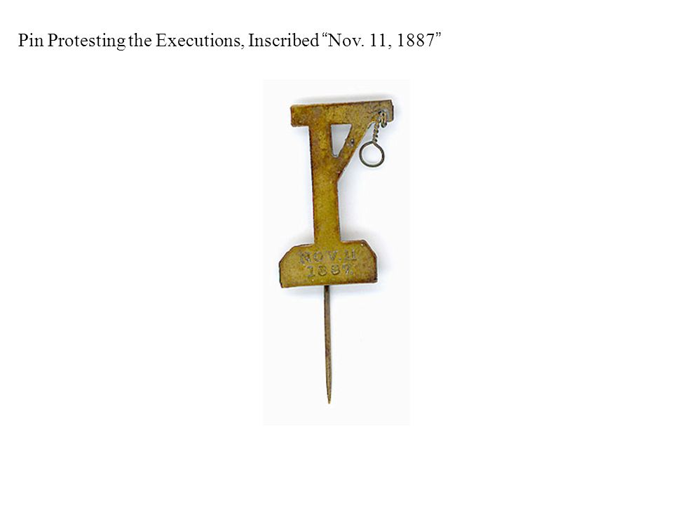 "Pin Protesting the Executions, Inscribed ""Nov. 11, 1887"""