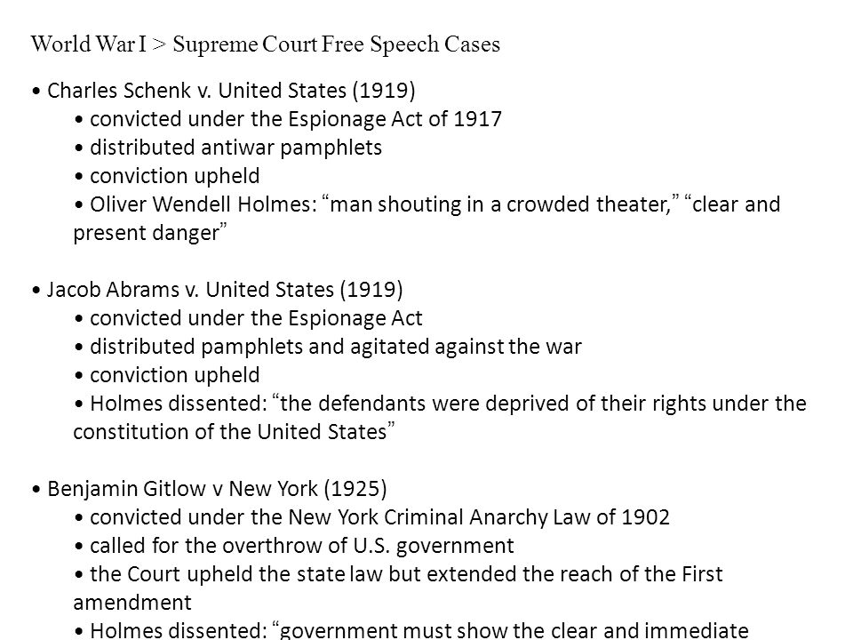 World War I > Supreme Court Free Speech Cases Charles Schenk v. United States (1919) convicted under the Espionage Act of 1917 distributed antiwar pam