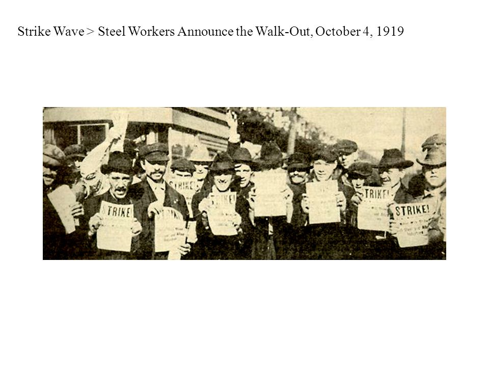 Strike Wave > Steel Workers Announce the Walk-Out, October 4, 1919