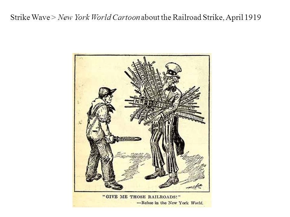 Strike Wave > New York World Cartoon about the Railroad Strike, April 1919