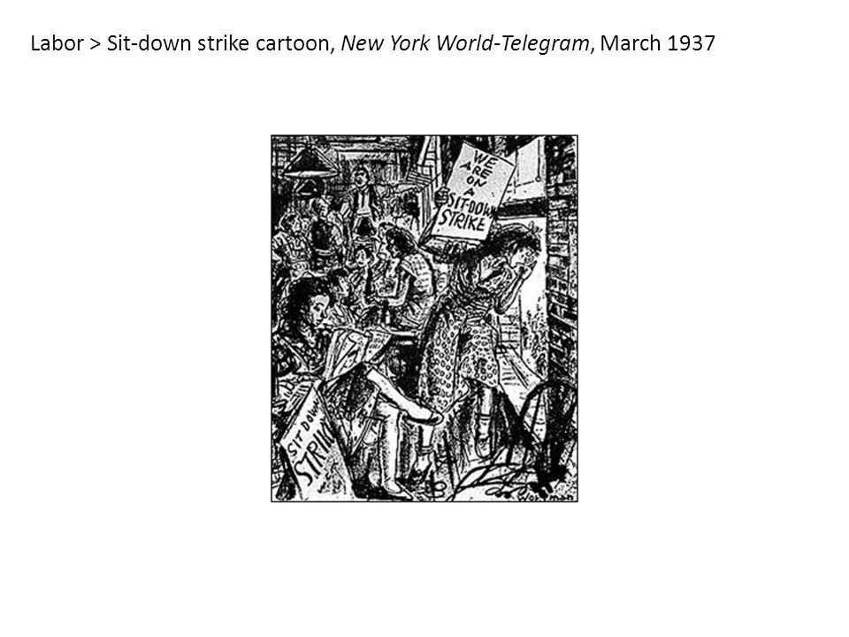 Labor > Sit-down strike cartoon, New York World-Telegram, March 1937