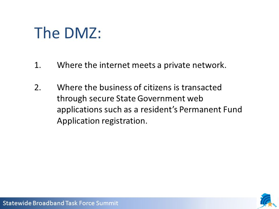 Statewide Broadband Task Force Summit 1.Where the internet meets a private network.