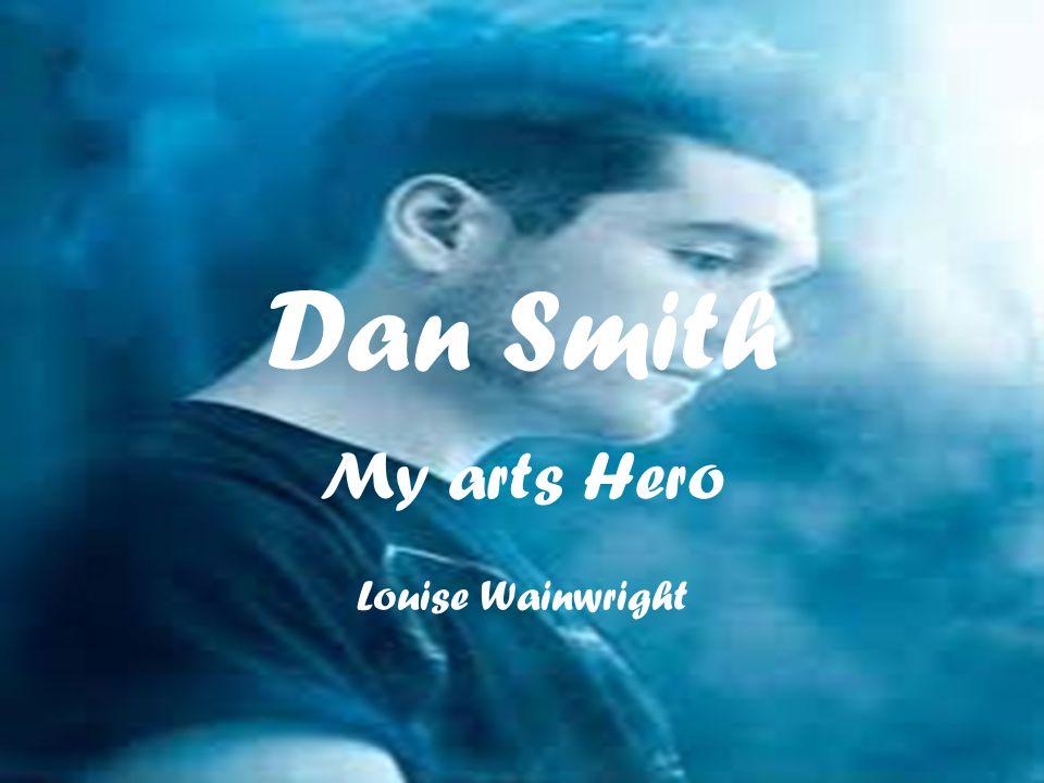 Dan Smith My arts Hero Louise Wainwright