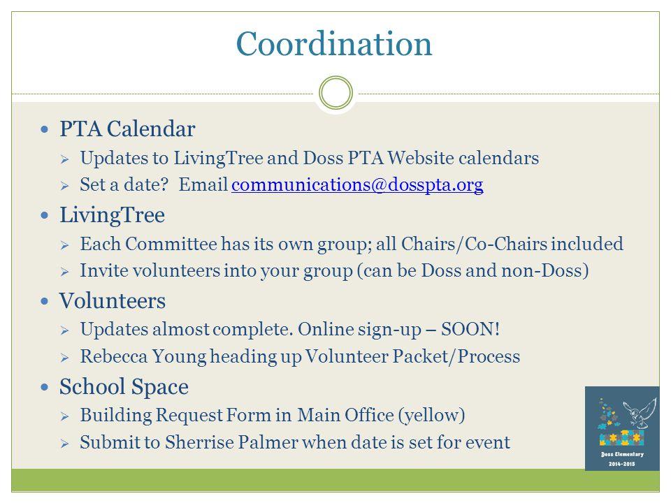 Coordination PTA Calendar  Updates to LivingTree and Doss PTA Website calendars  Set a date.
