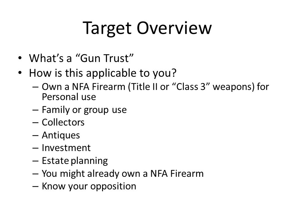 What's a Gun Trust How is this applicable to you.
