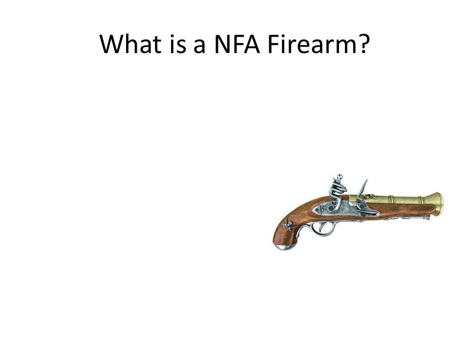What is a NFA Firearm. Unserviceable firearm.