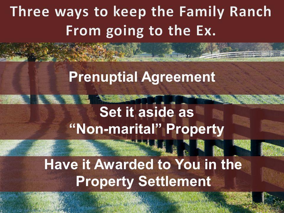 -Husband's non- marital property -Wife's non-marital property -Marital property