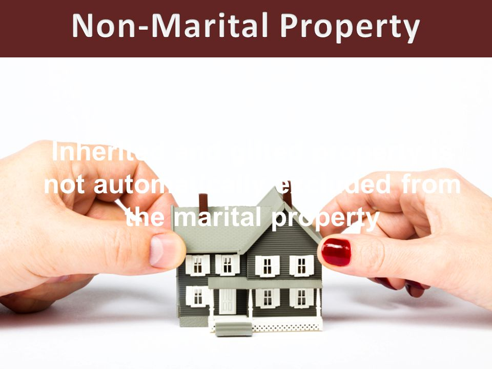 Inherited and gifted property is not automatically excluded from the marital property