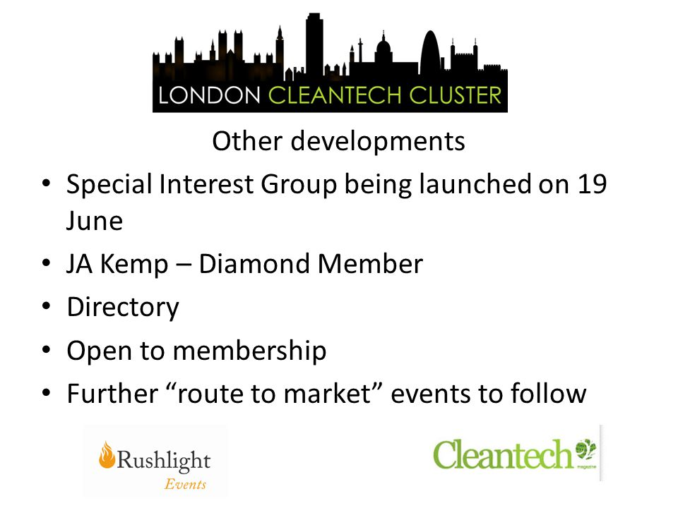 Other developments Special Interest Group being launched on 19 June JA Kemp – Diamond Member Directory Open to membership Further route to market events to follow