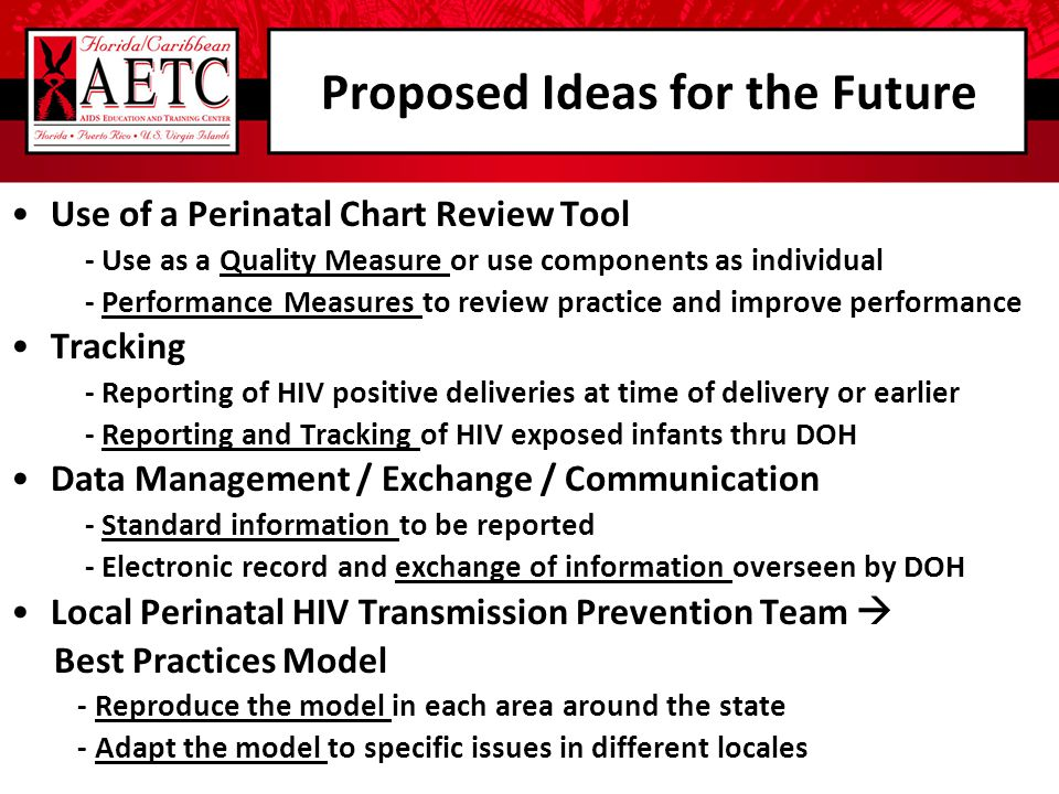 Proposed Ideas for the Future Use of a Perinatal Chart Review Tool - Use as a Quality Measure or use components as individual - Performance Measures t