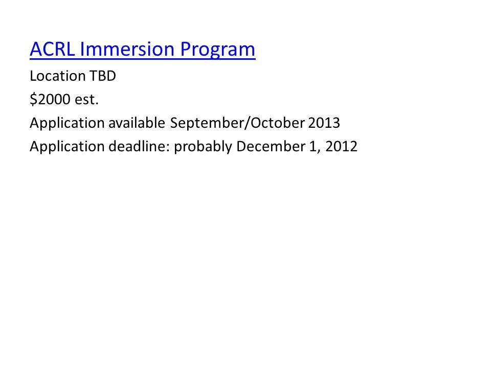 ACRL Immersion Program Location TBD $2000 est.