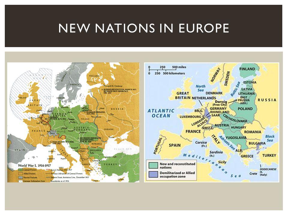 FINLAND ESTONIA LATVIA LITHUANIA POLAND CZECHOSLOVAKIA AUSTRIA HUNGARY YUGOSLAVIA TURKEY (FORMER OTTOMAN EMPIRE) THE SOVIET UNION (FORMERLY RUSSIA) NEW EUROPEAN NATIONS, 1918