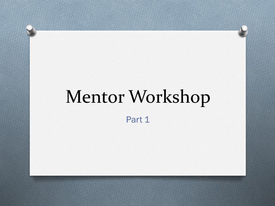 Mentor Workshop Part 1
