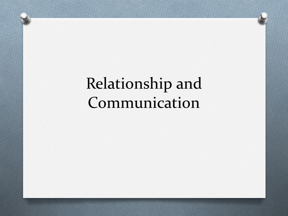 Relationship and Communication