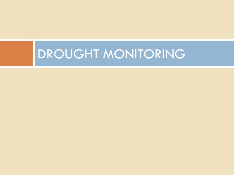 DROUGHT MONITORING