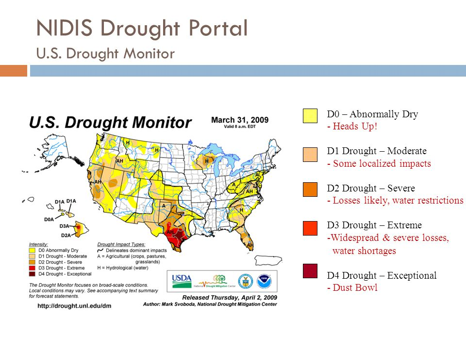 NIDIS Drought Portal U.S. Drought Monitor D0 – Abnormally Dry - Heads Up.