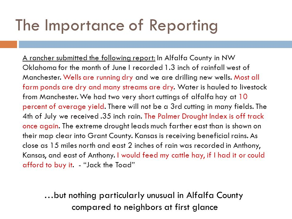 …but nothing particularly unusual in Alfalfa County compared to neighbors at first glance A rancher submitted the following report: In Alfalfa County in NW Oklahoma for the month of June I recorded 1.3 inch of rainfall west of Manchester.