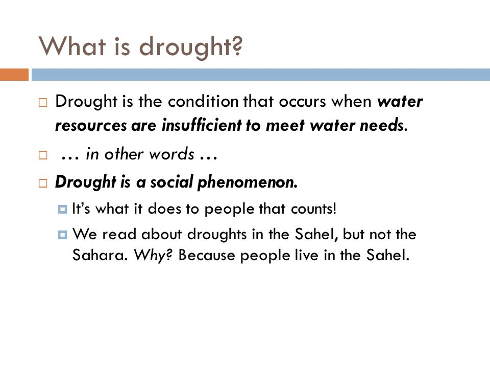 The normal reaction to drought Source: Don Wilhite, National Drought Mitigation Center