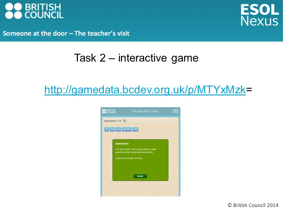 Task 2 – interactive game http://gamedata.bcdev.org.uk/p/MTYxMzk=http://gamedata.bcdev.org.uk/p/MTYxMzk
