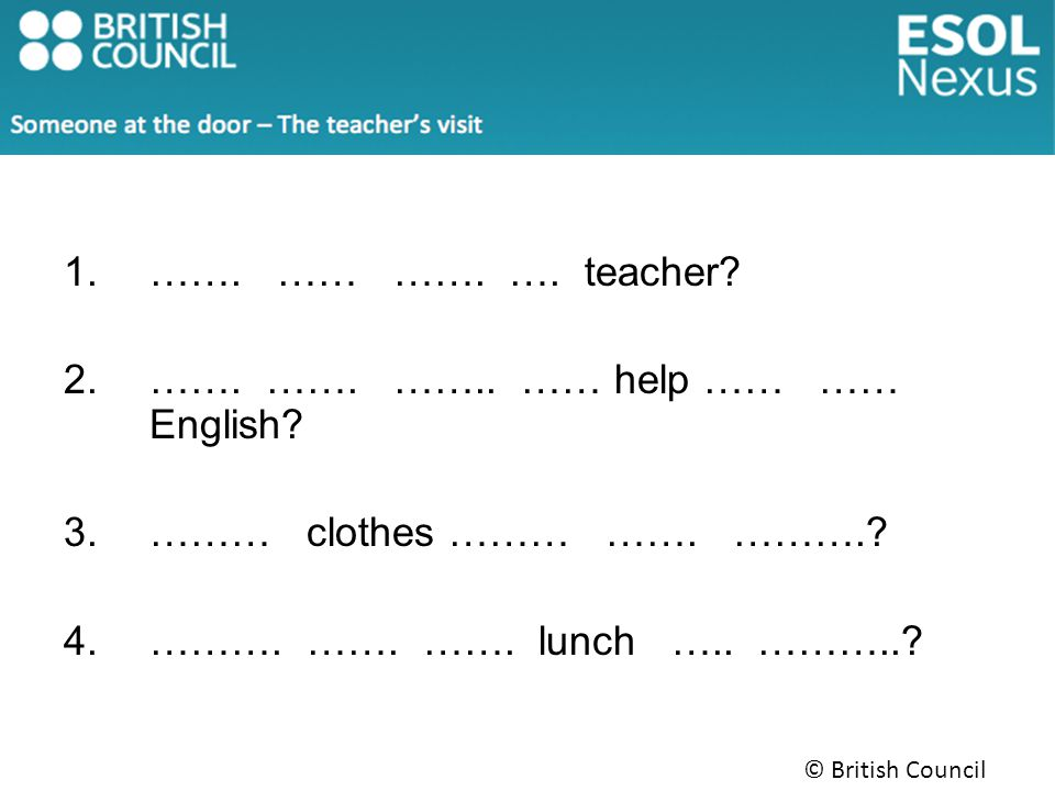 1.……. …… ……. …. teacher. 2.……. ……. …….. …… help …… …… English.