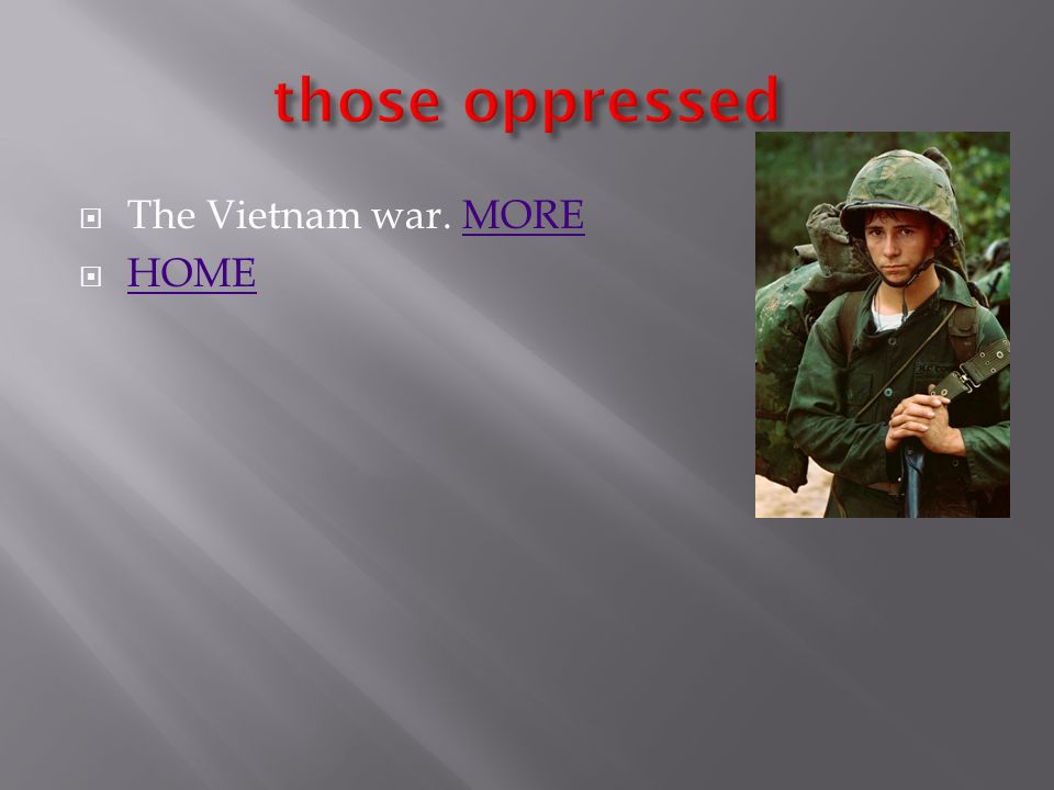  The Vietnam war. MOREMORE  HOME HOME