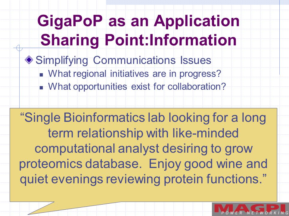 GigaPoP as an Application Sharing Point:Information Simplifying Communications Issues What regional initiatives are in progress.