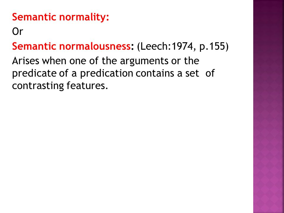 Semantic abnormality: - Anomaly means irregularity.