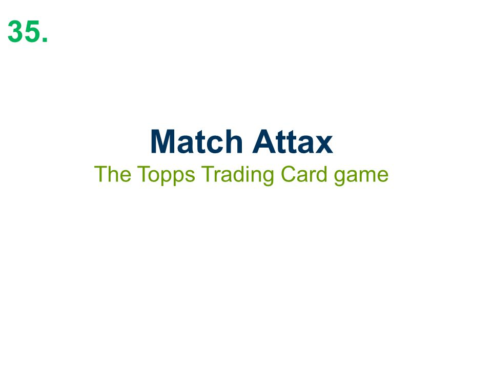 35. Match Attax The Topps Trading Card game