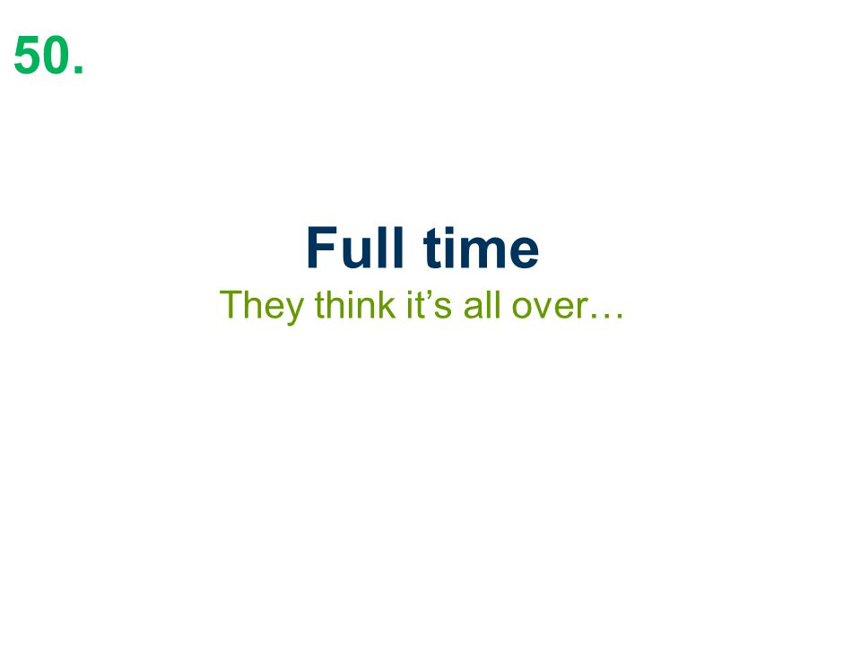 50. Full time They think it's all over…