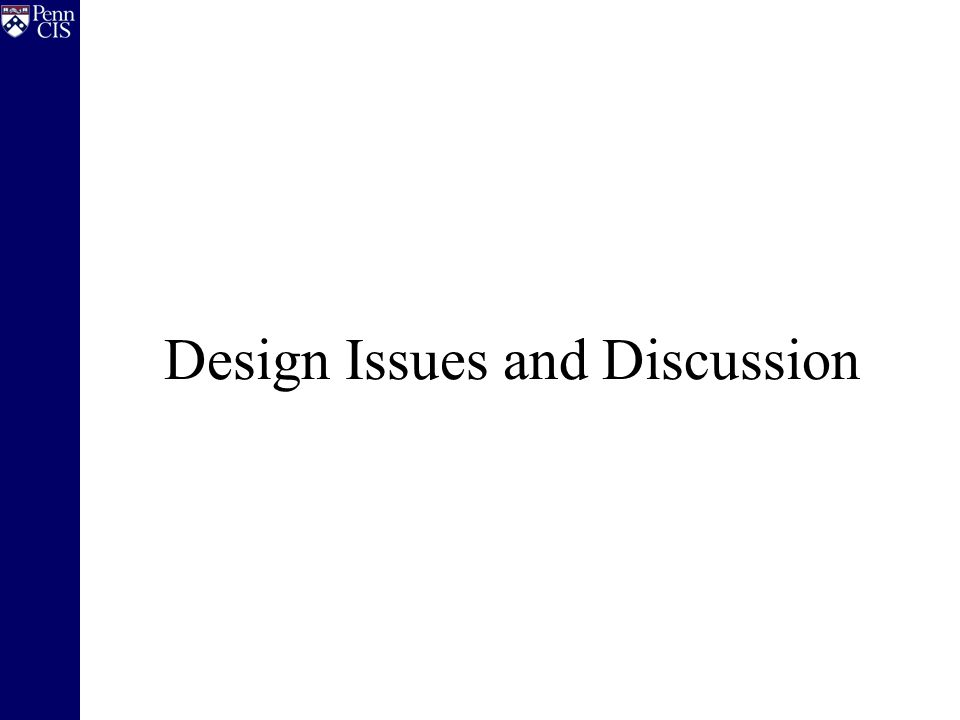 Design Issues and Discussion