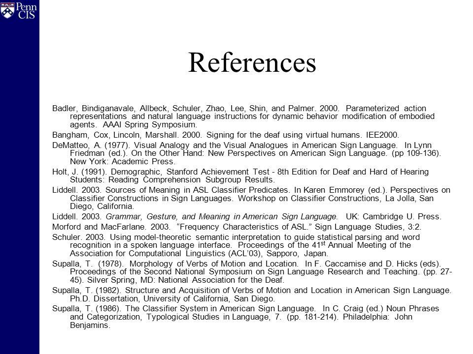 References Badler, Bindiganavale, Allbeck, Schuler, Zhao, Lee, Shin, and Palmer.