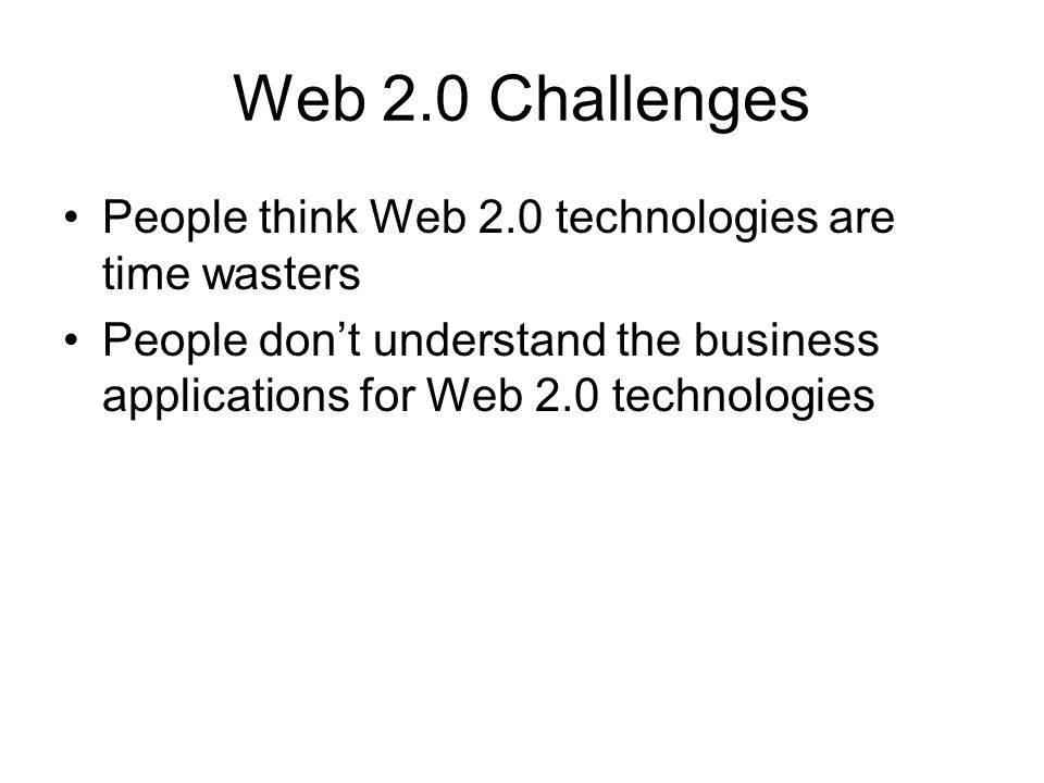 Web 2.0 Web 2.0 technologies act like familiar services –RSS = newspaper –Wiki = website –Blog = journal