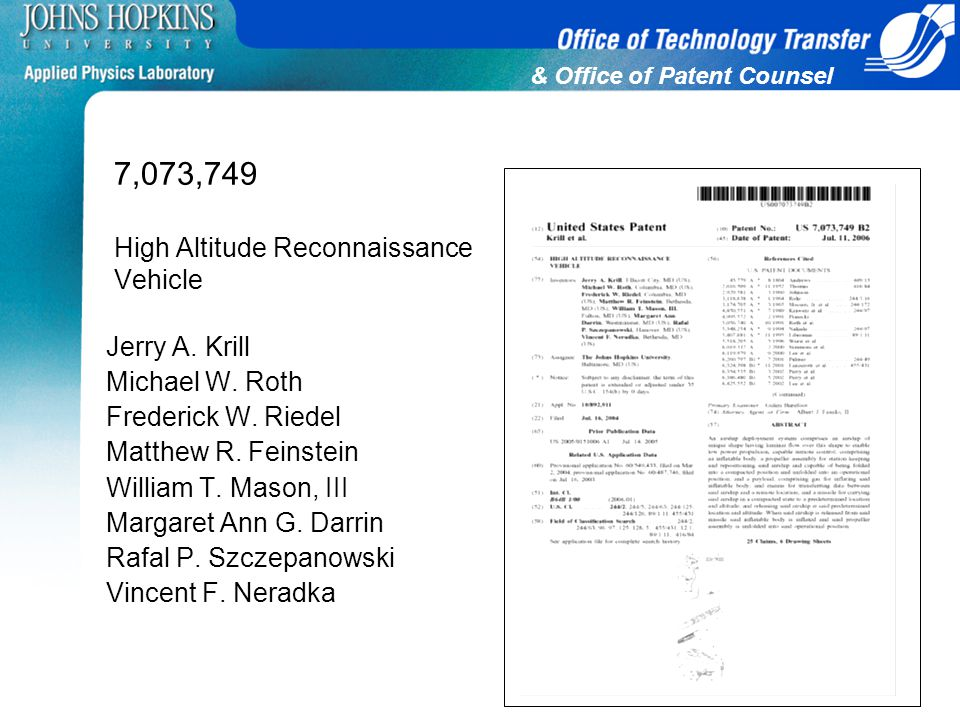 & Office of Patent Counsel 7,073,749 High Altitude Reconnaissance Vehicle Jerry A. Krill Michael W. Roth Frederick W. Riedel Matthew R. Feinstein Will