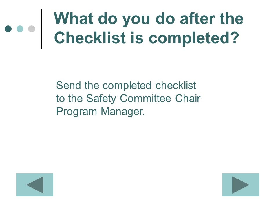 What do you do after the Checklist is completed.